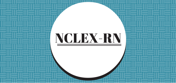 How To: Pass the NCLEX-RN (The First Time)